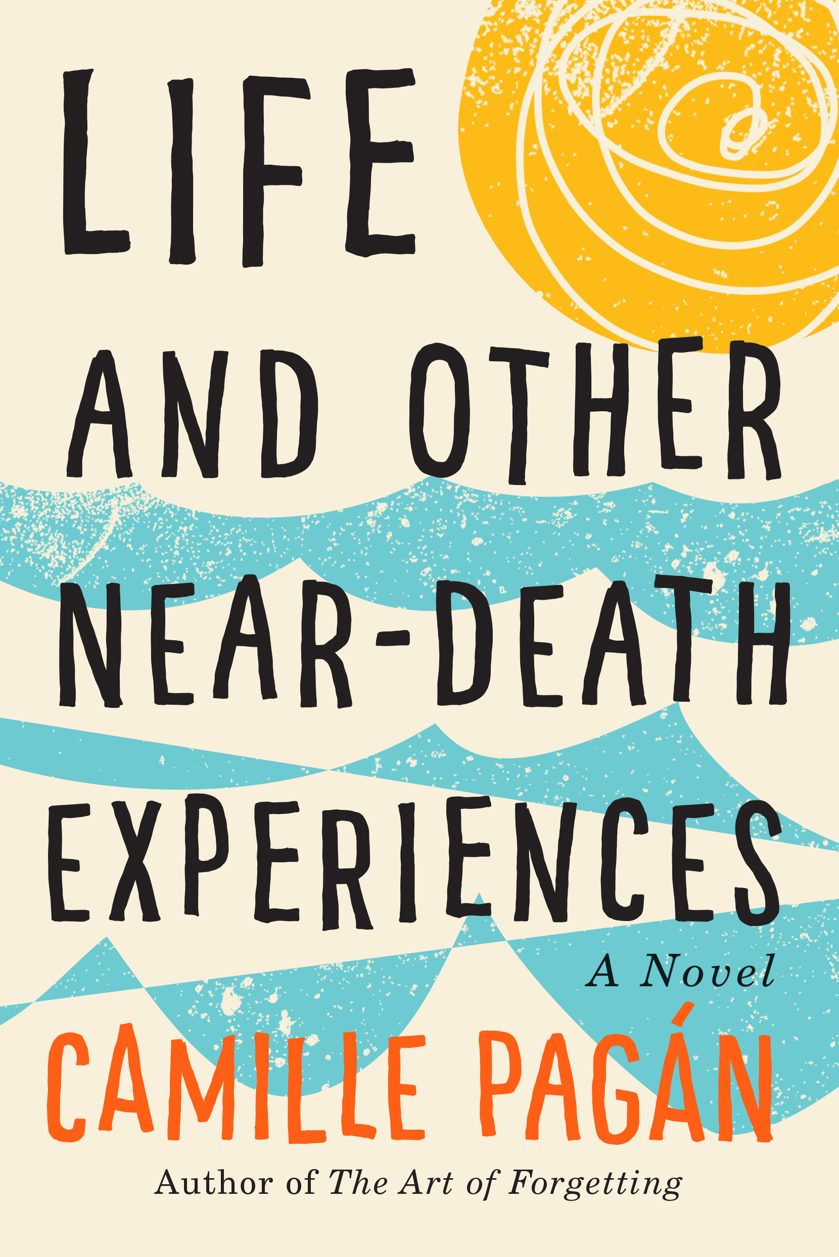 Life and Other Near Death Experiences: A Conversation With Camille Pagán