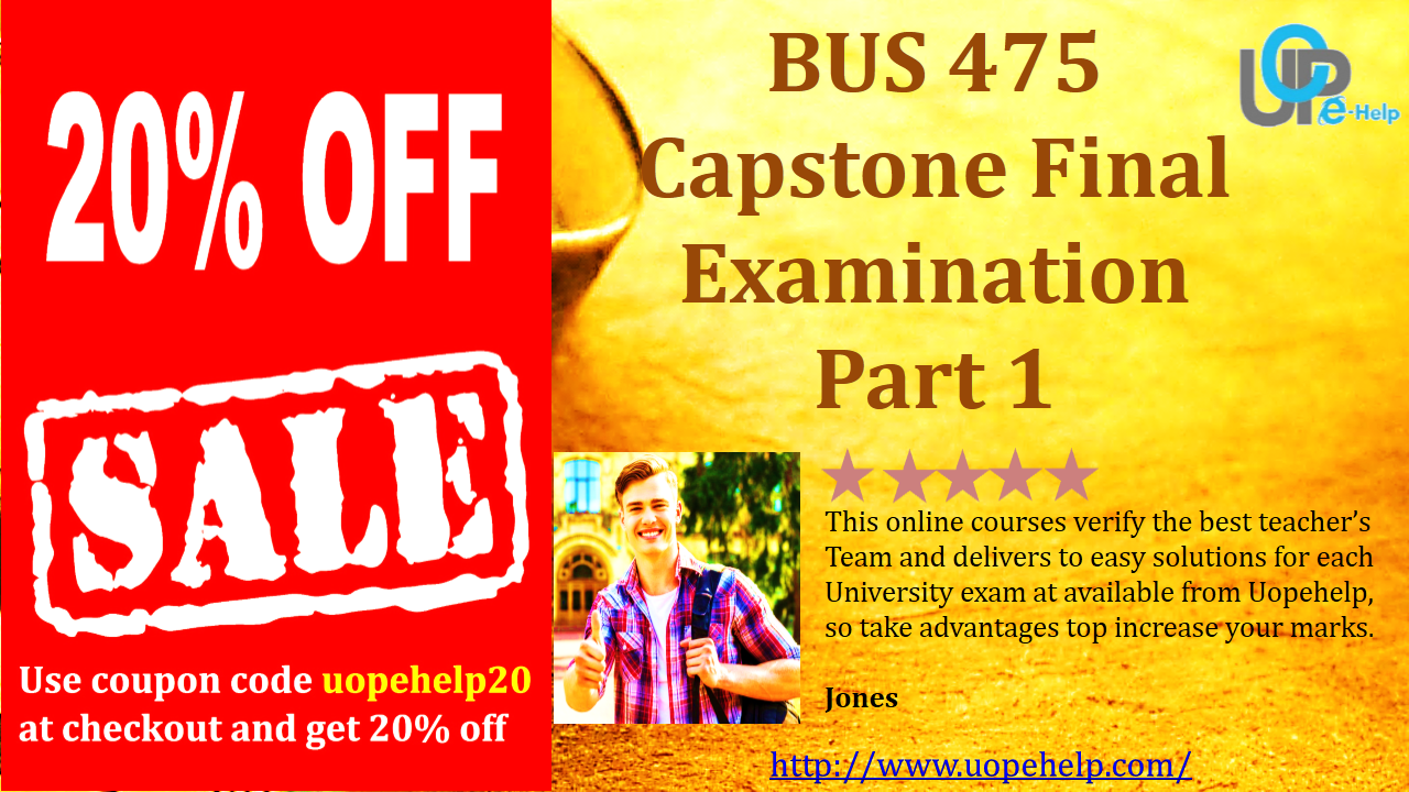 bus final exam answer 1 Learn integrated business topics with assignmentehelp's bus 475 capstone exam part 1 get questions and answers for bus 475 capstone final examination part 1.