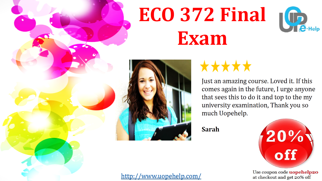 Eco 372 principles of macroeconomics final exam coursework writing eco 372 principles of macroeconomics final exam eco 372 week 1 ten principles of economics and fandeluxe Images