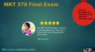 MKT 578 Final Exam Question With Answers with Online Assignment | Uop etutors
