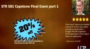 Look at STR 581 Final Exam Part 1 for STR 581 Week 2 Capstone Final Examination | Uop etutors