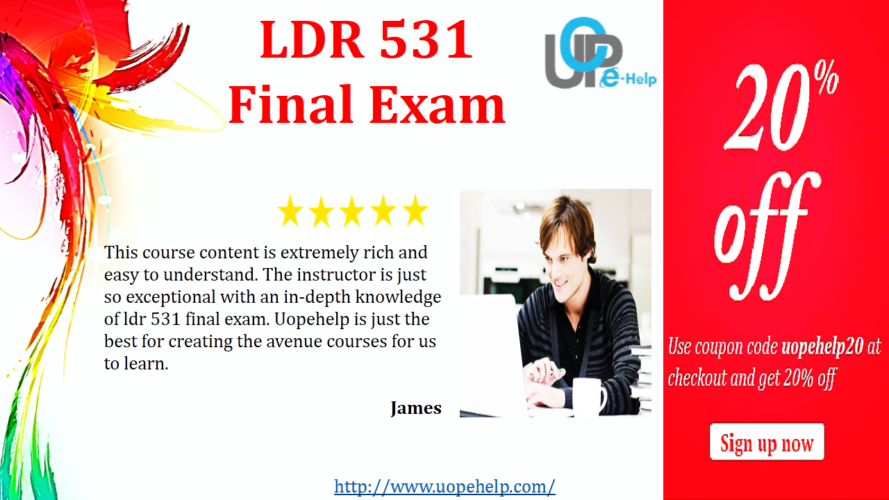 leadership 531 final exam questions Ldr 531 final exam when you see extraordinary leadership, what's the best question to ask to understand what makes the leader extraordinary.